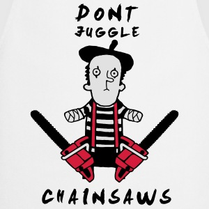 Juggle never with chainsaws Hoodies & Sweatshirts - Cooking Apron