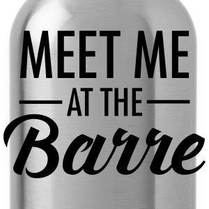 Meet Me At The Barre T-Shirts - Trinkflasche