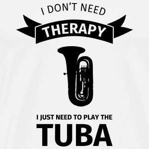 I don't need therapy I just need to play the tuba Kubki i dodatki - Koszulka męska Premium