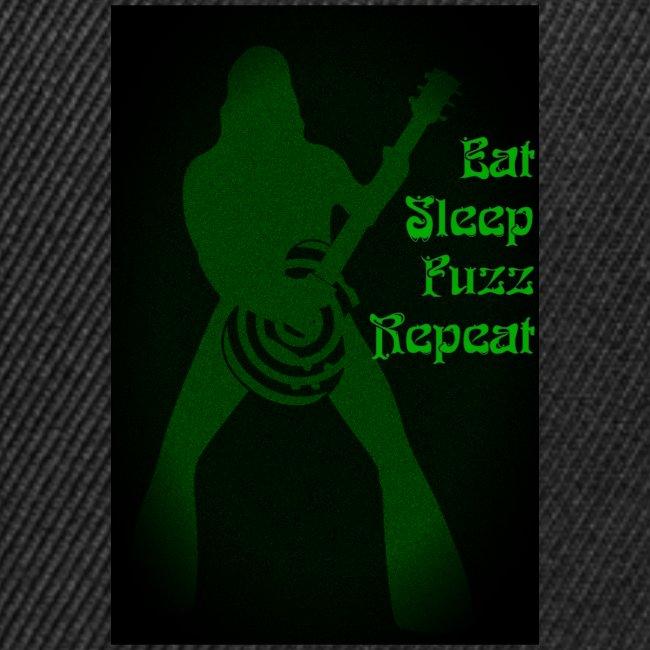 Eat Sleep Fuzz Repeat
