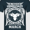 ...Power Of A Man Born In March, Aries Sign T-Shirts - Men's T-Shirt