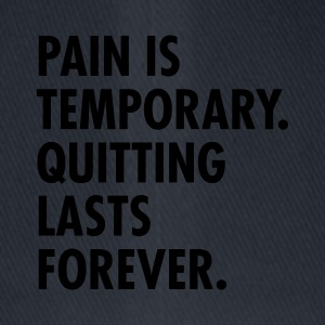Pain Is Temporary - Quitting Lasts Forever. T-skjorter - Flexfit baseballcap