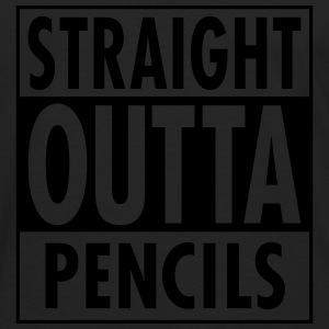 Straight Outta Pencils T-Shirts - Men's Premium Longsleeve Shirt