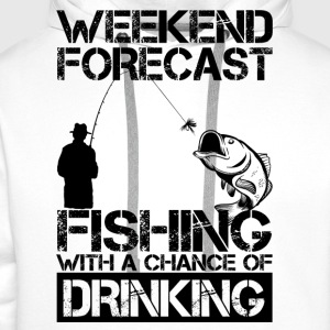 Fishing Weekend Forecast Drinking T-Shirts - Men's Premium Hoodie