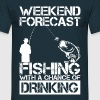 Fishing Weekend Forecast Drinking T-Shirts - Men's T-Shirt