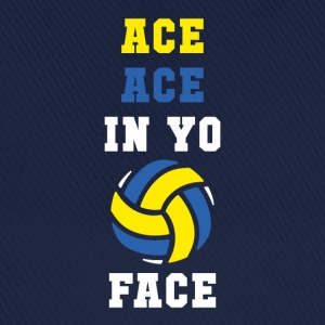 Ace ace in yo face Volleyball T Shirt T-Shirts - Baseball Cap