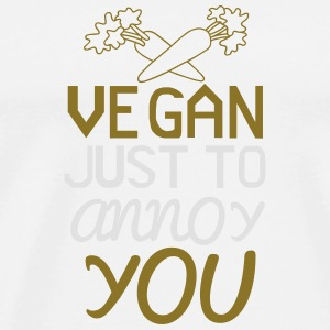 VEGAN - ONLY TO YOU TO NERVE! Sports wear - Men's Premium T-Shirt