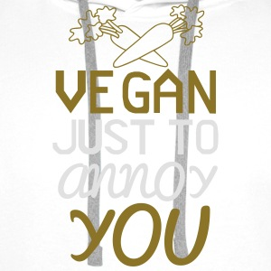 VEGAN - ONLY TO YOU TO NERVE! Long sleeve shirts - Men's Premium Hoodie