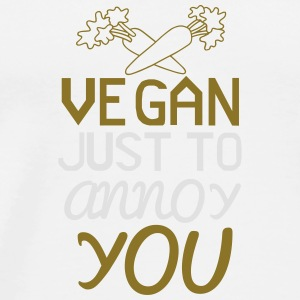 VEGAN - ONLY TO YOU TO NERVE! Bags & Backpacks - Men's Premium T-Shirt