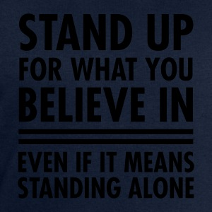 Stand Up For What You Believe In... T-shirts - Mannen sweatshirt van Stanley & Stella