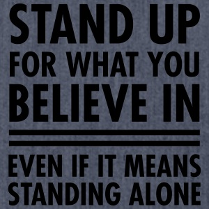 Stand Up For What You Believe In... T-skjorter - Skulderveske av resirkulert materiale