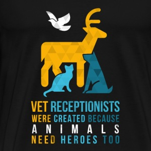 Vet Receptionists Heroes Veterinary T-shirt Tops - Men's Premium T-Shirt