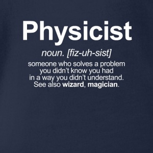 PHYSICIST - FUNNY MEANING OF THE WORD PHYSICIST Shirts - Organic Short-sleeved Baby Bodysuit
