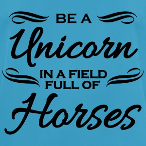Be a unicorn in a field full of horses Vêtements Sport - T-shirt respirant Homme