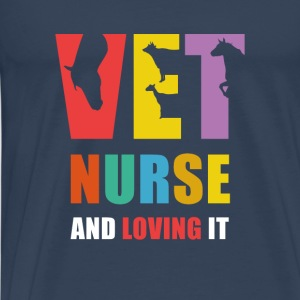 Vet Nurse and Loving it Veterinary T Shirt Tops - Men's Premium T-Shirt