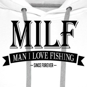 MILF / Man I Love Fishing / black Caps & Hats - Men's Premium Hoodie