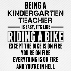 Being a Kindergarten Teacher is like Riding a Bike T-Shirts - Baseball Cap