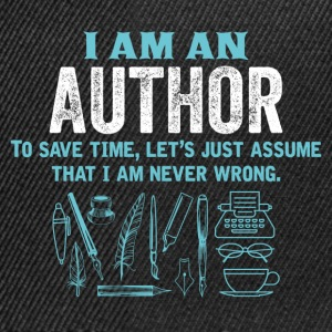 I Am An Author... T-Shirts - Snapback Cap