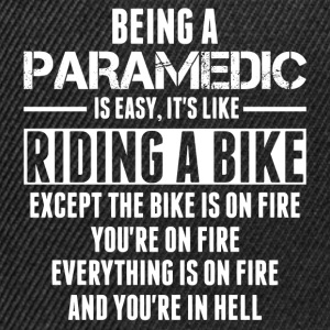 Being a Paramedic is like Riding a Bike T-Shirts - Snapback Cap