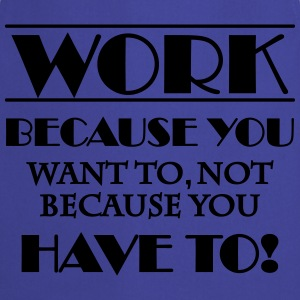 Work because you want to T-paidat - Esiliina