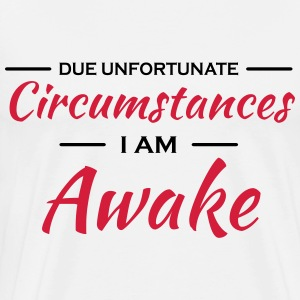 Due unfortunate circumstances I'm awake Manches longues - T-shirt Premium Homme