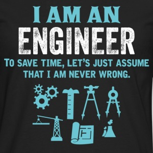 I Am An Engineer... T-Shirts - Men's Premium Longsleeve Shirt