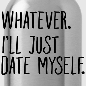 Whatever. I'll Just Date Myself. Tee shirts - Gourde