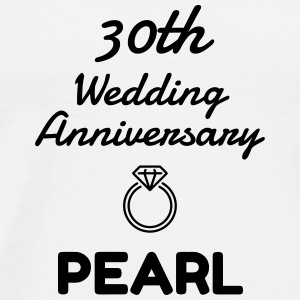 30 Pearl - Birthday Wedding - Marriage - Love Mugs & Drinkware - Men's Premium T-Shirt