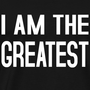 I am the Greatest Sportbekleidung - Männer Premium T-Shirt
