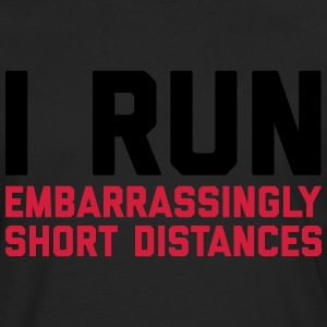 Run Short Distances Funny Quote T-Shirts - Men's Premium Longsleeve Shirt