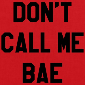 Don't call me bae T-Shirts - Tote Bag