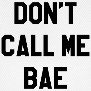 Don't call me bae Tee shirts - Casquette classique