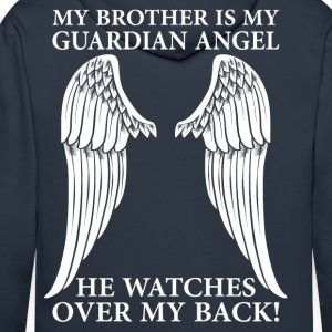 My Brother Is My Guardian Angel T-Shirts - Men's Premium Hoodie