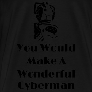 You Would Make A Wonderful Cyberman Tops - Camiseta premium hombre