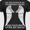 My Daughter Is My Guardian Angel T-Shirts - Women's T-Shirt
