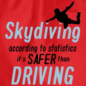 skydiving is saver than driving Magliette - Sacca sportiva