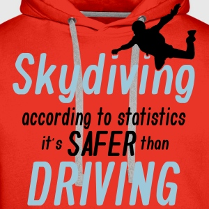 skydiving is saver than driving Magliette - Felpa con cappuccio premium da uomo