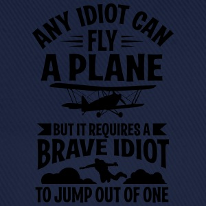 Any idiot can fly a plane, I jump out of them T-shirts - Basebollkeps