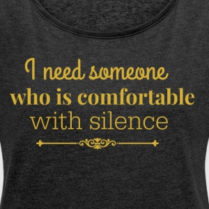 silence gold.png Hoodies & Sweatshirts - Women's T-shirt with rolled up sleeves