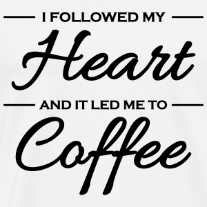 I followed my heart and it led me to coffee Langærmede t-shirts - Herre premium T-shirt