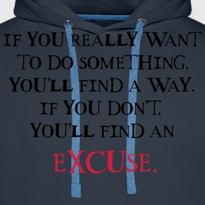 If you really want to do something! T-Shirts - Männer Premium Hoodie