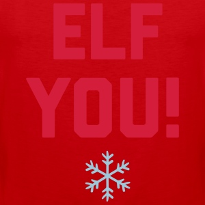 Elf You T-Shirts - Men's Premium Tank Top