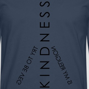 Kindness is my religion - Männer Premium Langarmshirt