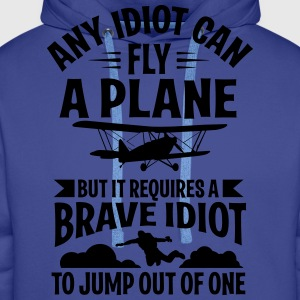 Any idiot can fly a plane, I jump out of them Koszulki - Bluza męska Premium z kapturem
