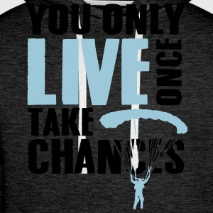 you only live once take chances - skydiving Magliette - Felpa con cappuccio premium da uomo