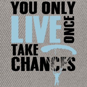 you only live once take chances - skydiving T-Shirts - Snapback Cap