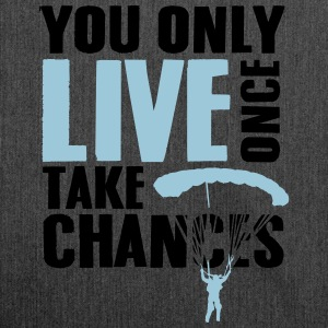 you only live once take chances - skydiving Magliette - Borsa in materiale riciclato