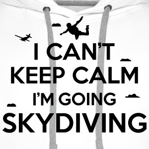 I can't keep calm I'm going skydiving Koszulki - Bluza męska Premium z kapturem