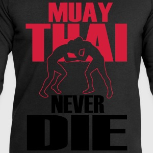 muay thai never die T-Shirts - Men's Sweatshirt by Stanley & Stella