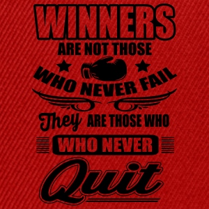 Winners are those who never quit Tee shirts - Casquette snapback